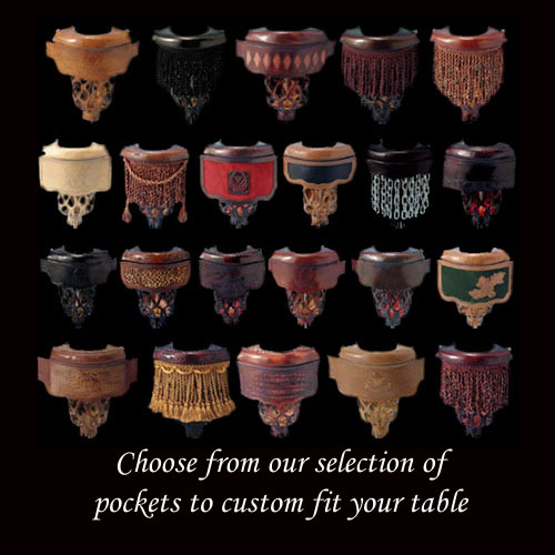 Choose from our selection of pockets to custom fit your table